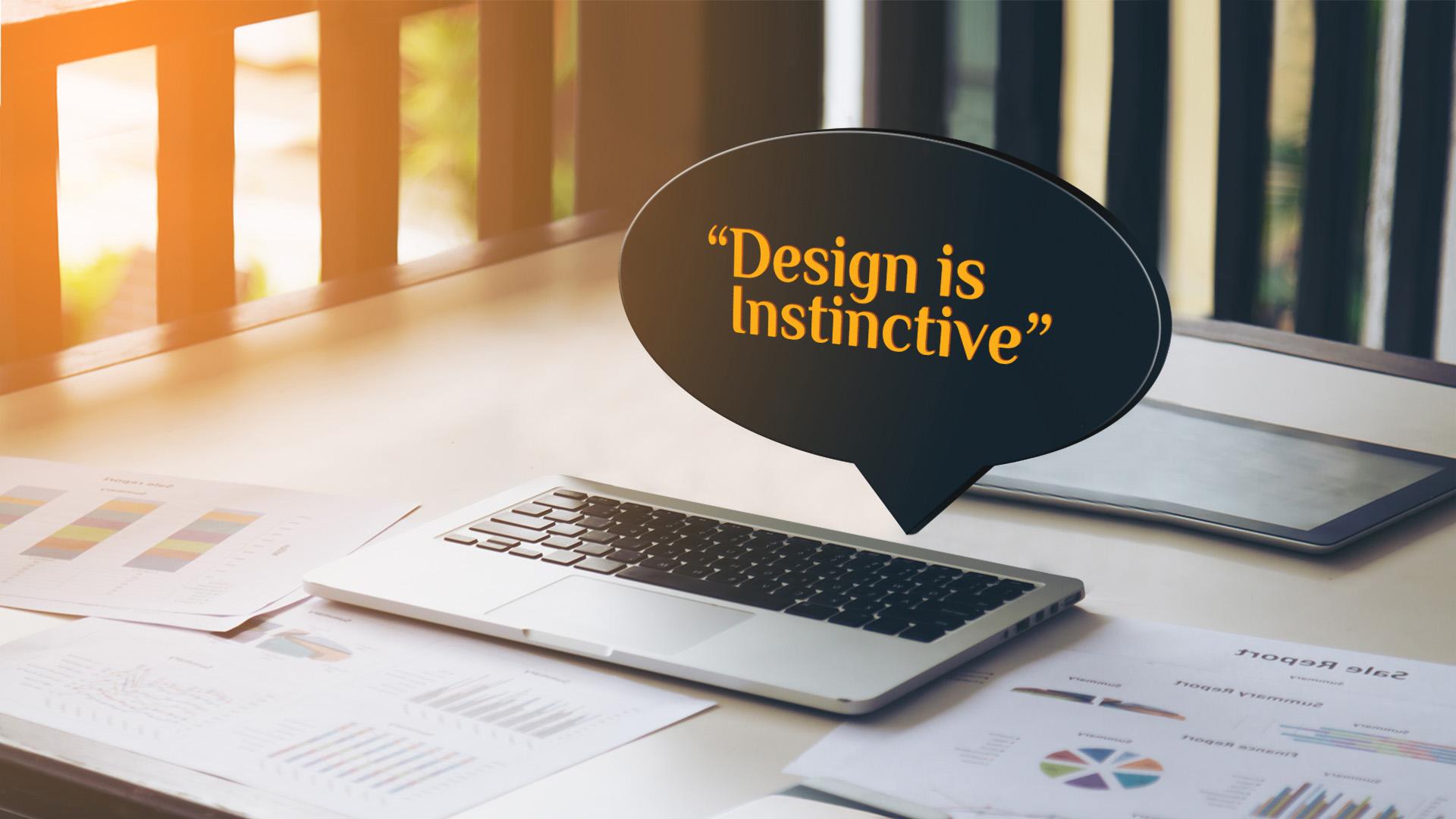 Design is instinctive